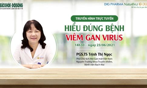Truyền hình trực tuyến: Hiểu đúng bệnh viêm gan virus
